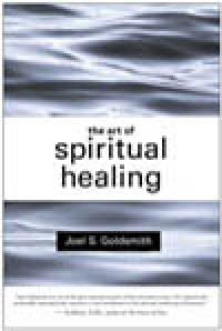 Art of Spiritual Healing by Joel Goldsmith