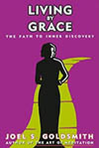 Living By Grace - The Path to Inner Discovery by Joel Goldsmith