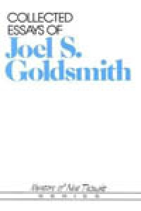 Collected Essays of Joel Goldsmith by Joel Goldsmith