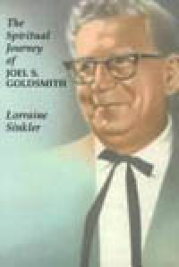 The Spiritual Journey of Joel S. Goldsmith by Lorraine Sinkler