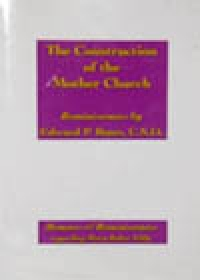 The Construction of The Mother Church, Reminiscences by Edward P. Bates, C.S.D.