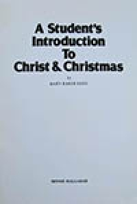 A Student's Introduction to Christ & Christmas (by Mary Baker Eddy) ? written by Minnie Mallabar