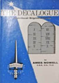 The Decalogue: Its Spiritual Significance, by Ames Nowell, C.S.B., D.D., Th. D.