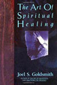 Spiritual Healing-Selections from Writings of Joel Goldsmith