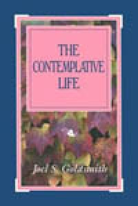 The Contemplative Life (1961 Letters) by Joel Goldsmith - HC