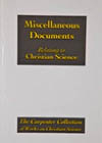 Miscellaneous Documents Relating to Christian Science