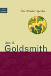 The Master Speaks by Joel Goldsmith - HC