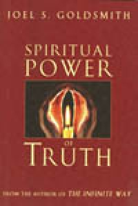 Spiritual Power of Truth by Joel Goldsmith