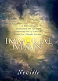 Immortal Man by Neville