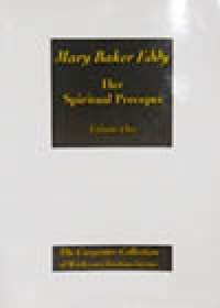 Mary Baker Eddy, Her Spiritual Precepts, Volume One