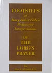 Footsteps of MBE's Progressive Interpretations of the Lord's Prayer, by Alice L. Orgain, C.S.