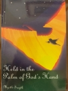 Held in the Palm of God's Hand, by Myrtle Smyth