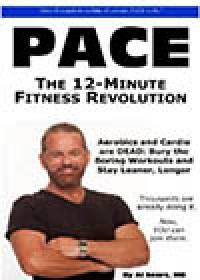 P.A.C.E. -- The 12 minute Fitness Revolution -- Al Sears, MD