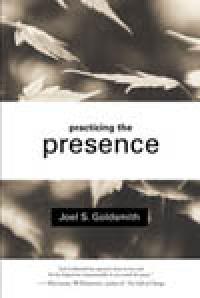 Practicing the Presence by Joel Goldsmith - HC