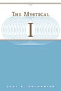 The Mystical I (1966 Letters) by Joel Goldsmith