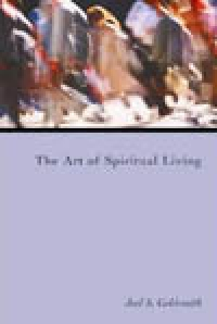 The Art of Spiritual Living (1977 Letters) (Book 7 of 11 book series) by Joel Goldsmith