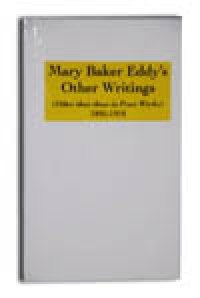 Mary Baker Eddy's Other Writings (The Yellow Book)