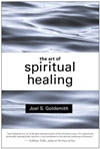 Art of Spiritual Healing by Joel Goldsmith
