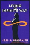 Living the Infinite Way-Life as Oneness with God by Joel Goldsmith