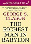 The Richest man In Babylon -- George S. Clason
