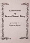 Reminiscences of Richard Conwell Shoup pertaining to Christian Science