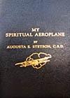 My Spiritual Aeroplane -- Augusta E. Stetson