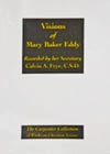 Visions of Mary Baker Eddy, Recorded by her Secretary, Calvin A. Frye, C.S.D.