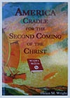 America, Cradle for the Second Coming of the Christ, by Helen Wright - PB
