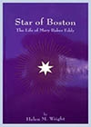 Star of Boston: The Life of Mary Baker Eddy, by Helen M. Wright