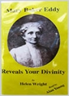 Mary Baker Eddy Reveals Your Divinity, by Helen Wright