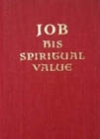 Job, His Spiritual Value, by Irma Stewart