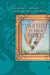 Your Faith is Your Fortune -- Neville
