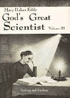 Mary Baker Eddy, God's Great Scientist, Vol. 3, by Helen Wright