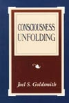 Consciousness Unfolding by Joel Goldsmith - HC