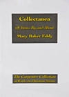 Collectanea of Items By and About Mary Baker Eddy