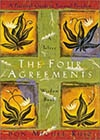 The Four Agreements?A Toltec Wisdom Book, A Practical Guide to Personal Freedom -- Don Miguel Ruiz