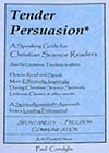 Tender Persuasion: A Speaking Guide For Christian Science Readers by Paul Condylis