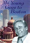 Mr. Young Goes To Boston, by Alan Young