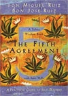 The Fifth Agreement?A Toltec Wisdom Book, A Practical Guide to Self-Mastery -- Don Miguel Ruiz & Don Jose Ruiz