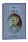 The Healer, The Healing Work of Mary Baker Eddy, by David Keyston