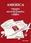 America, Cradle for the Second Coming of the Christ, by Helen Wright - HC