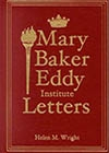 The Mary Baker Eddy Institute Letters (1-12)