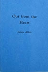 Out From the Heart ? by James Allen