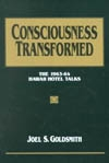 Consciousness Transformed -1963-64 Hawaii Hotel Talks by Joel Goldsmith - HC
