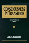 Consciousness in Transition by Joel Goldsmith