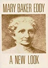 Mary Baker Eddy, A New Look, by Helen Wright
